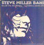 Recall The Beginning...A Journey From Eden - Steve Miller Band