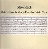 Octet / Music For A Large Ensemble / Violin Phase - Steve Reich
