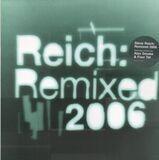 Reich: Remixed 2006 - Steve Reich