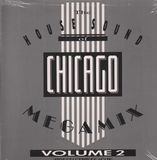 The House Sound Of Chicago - Megamix Vol. 2 - 'House' Strikes Again - Steve 'Silk' Hurley, Tyree Feat. Chic