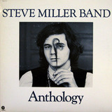 Anthology - Steve Miller Band