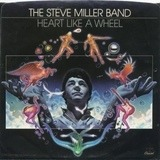 Heart Like A Wheel - Steve Miller Band