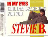 In My Eyes / Girl I Am Searching For You - Stevie B