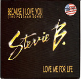 Because I Love You (The Postman Song) / Love Me For Life - Stevie B