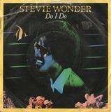 Do I Do - Stevie Wonder
