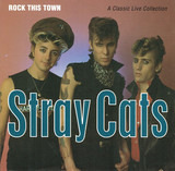 Rock This Town - A Classic Live Collection - Stray Cats