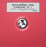 Freak It ! (Original + Disco Elements Remixes) - Studio 45