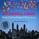 Kick It Live From 9 To 5 - Sugarhill Gang