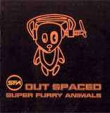 Out Spaced - Super Furry Animals