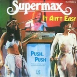 It Ain't Easy / Push, Push - Supermax