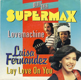 Lovemachine / Lay Love On You - Supermax / Luisa Fernandez