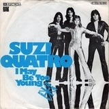I May Be Too Young - Suzi Quatro