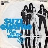 I May Be Too Young - Suzi Quatro