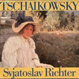 Tschaikowsky Svjatoslav Richter - Sviatoslav Richter , Pyotr Ilyich Tchaikovsky