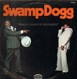 Finally Caught up with Myself - Swamp dogg