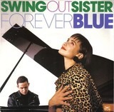 Forever Blue - Swing Out Sister