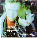 Kaleidoscope World - Swing Out Sister
