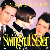 Surrender - Swing Out Sister