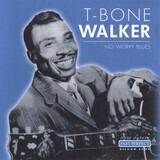 No worry blues - T-Bone Walker