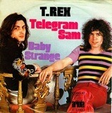 Telegram Sam / Baby Strange - T. Rex