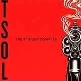 The Trigger Complex - T.S.O.L.