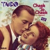 Cheek To Cheek (Heaven) - Taco