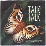 Living In Another World - Talk Talk