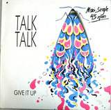 Give It Up - Talk Talk