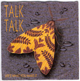 Life's What You Make It - Talk Talk