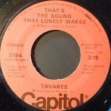 That's The Sound That Lonely Makes - Tavares