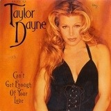 Can't Get Enough Of Your Love - Taylor Dayne