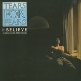 I Believe (A Soulful Re-Recording) - Tears For Fears