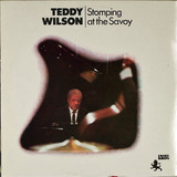 Stomping at the Savoy - Teddy Wilson