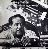 Three Little Words - Teddy Wilson