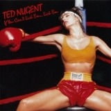 If You Can't Lick 'Em... Lick 'Em - Ted Nugent