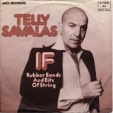 If / Rubber Bands And Bits Of Strings - Telly Savalas