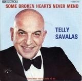 Some Broken Hearts Never Mend - Telly Savalas