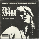 I'm Going Home - Woodstock Performance - Ten Years After
