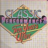The Classic Performances Of Ten Years After - Ten Years After
