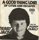A Good Thing Lost/Of Cities And Escapes - Terry Jacks , The Poppy Family