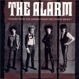 Where Were You Hiding When The Storm Broke? - The Alarm