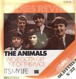 We've Gotta Get Out Of This Place / It's My Life - The Animals