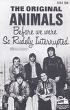 Before We Were So Rudely Interrupted - The Animals