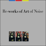 Re-works Of Art Of Noise - The Art Of Noise