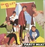 Party Mix! - The B-52's
