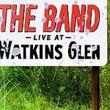 Live At Watkins Glen - The Band