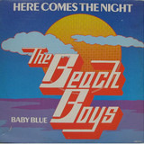 Here Comes The Night / Baby Blue - The Beach Boys