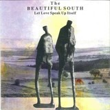 Let Love Speak Up Itself - The Beautiful South