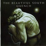 Quench - The Beautiful South