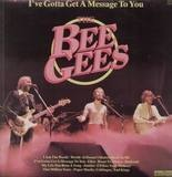 I've Gotta Get A Message To You - Bee Gees